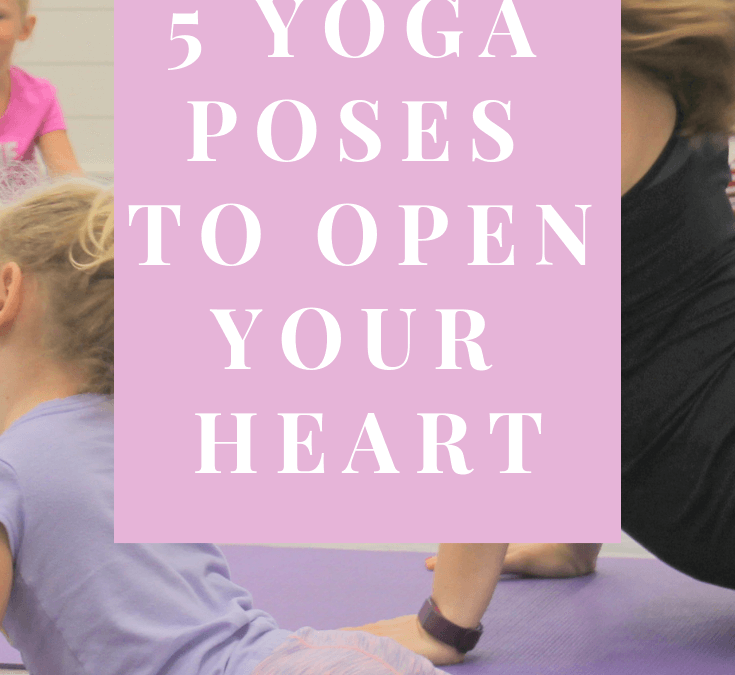 5 Yoga Poses That Will Open Your Heart & Mind
