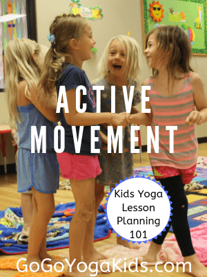 Kids Yoga Lesson Planing 101: Active Movement (Part 4)