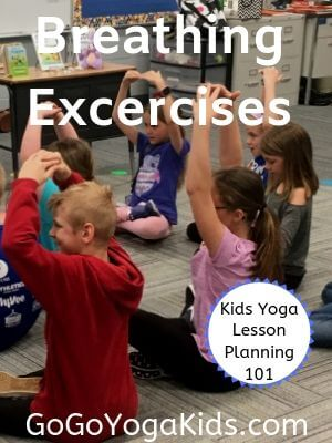 Kids Yoga Lesson Planning 101: Breathing Exercises