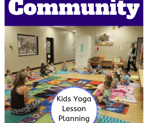How to Build Community in Your Kids Yoga Class