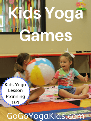 Yoga Games for Children: Kids Yoga Lesson Planning 101