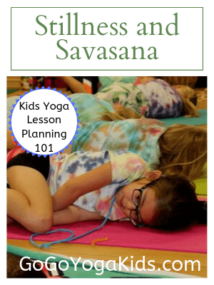 What Savasana Looks Like in for Kids in Yoga: Kids Yoga Lesson Planning 101