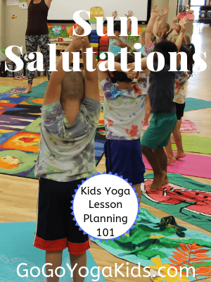 Kids Yoga Lesson Planning 101: Sun Salutations