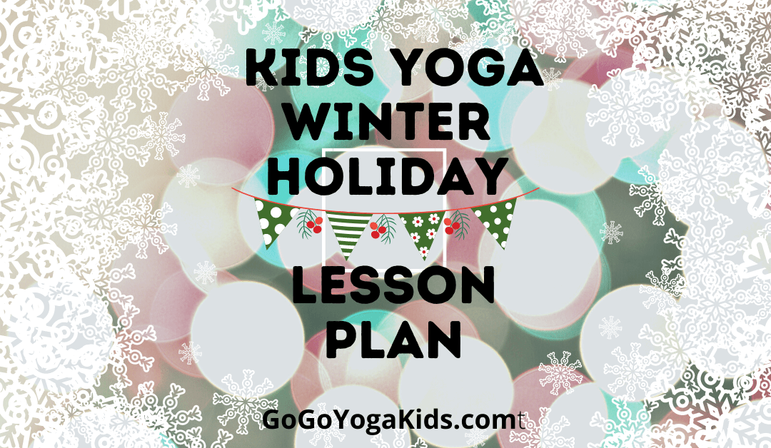 Free Kids Yoga Winter Happy Holidays Lesson Plan
