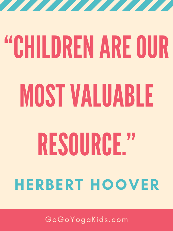 children are our most valuable resource
