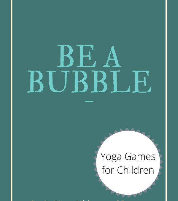 Be a Bubble Yoga Game
