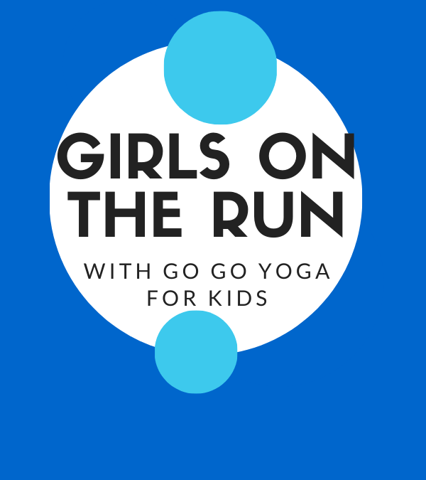 Girls on the Run with Go Go Yoga for Kids