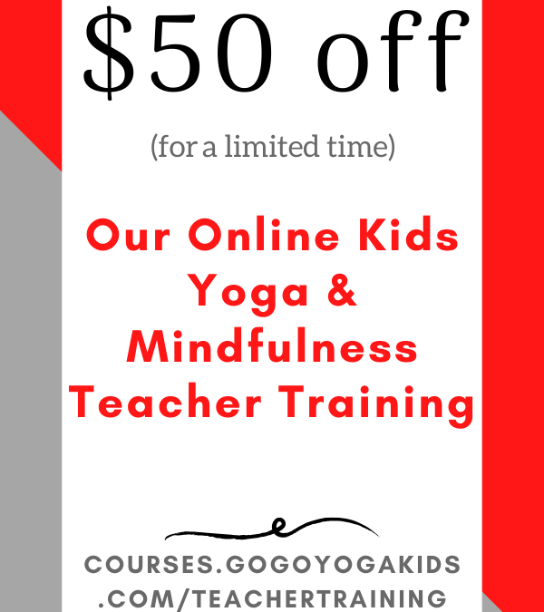 Sticking Close to Home? It's the Perfect Time to Become a Kids Yoga & Mindfulness Teacher!