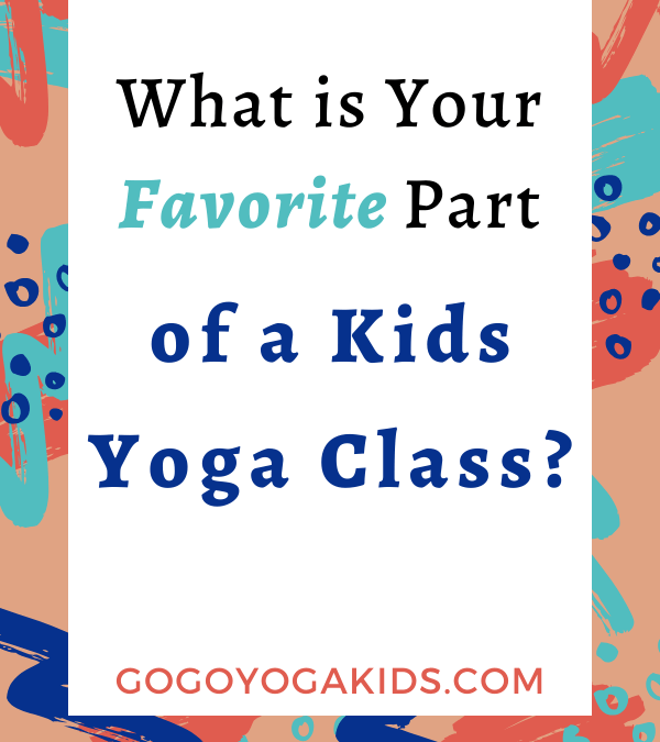 The Most Important Parts of Your Kids Yoga Class