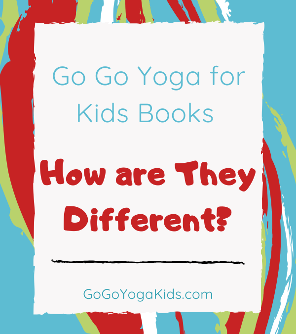 Which Go Go Yoga for Kids Book is the Right Fit for You?