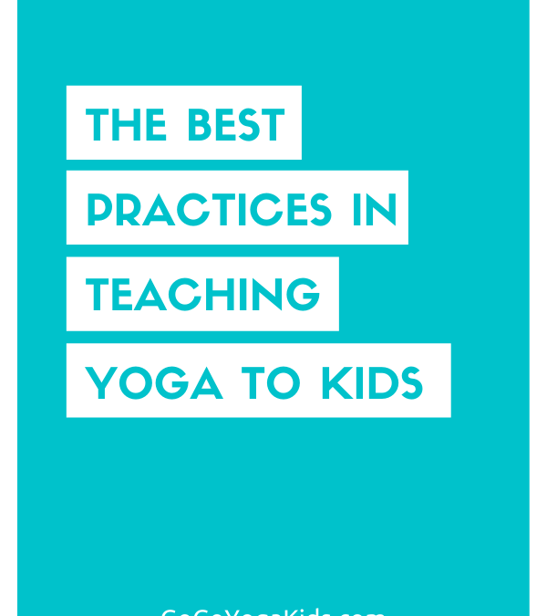 Best Practices in Teaching Yoga to Kids