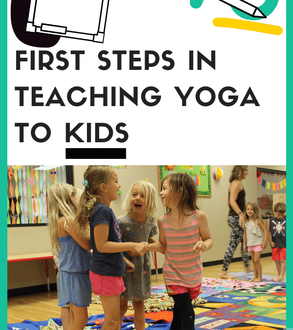 First Steps in Teaching Yoga to Kids
