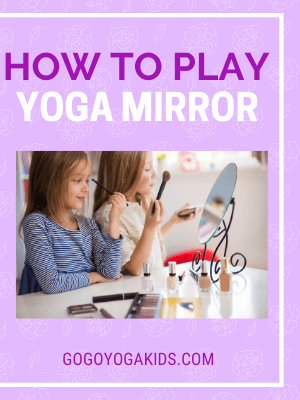 Mirror Mirror! More Fun Games to Practice Yoga Poses