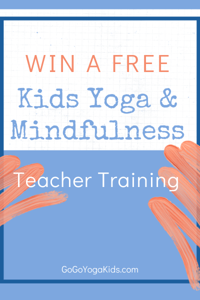 Win a Free Kids Yoga & Mindfulness Teacher Training with Go Go Yoga for Kids