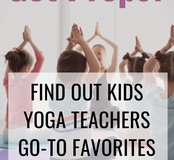 Got Props?! Find out Kids Yoga Teacher Favorite Resources