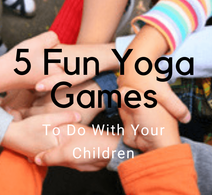 5 Fun Kids Yoga Games To Do With Your Child