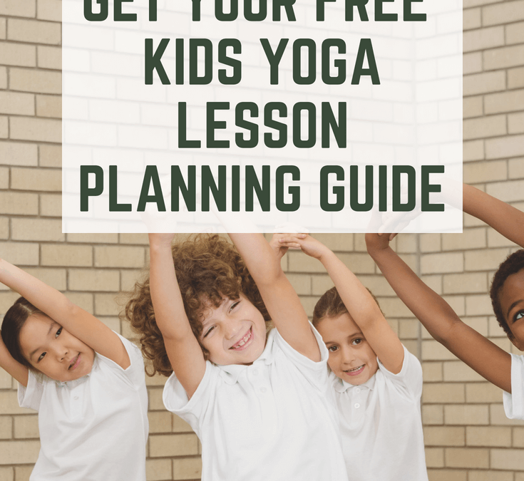 Get Your Free Kids Yoga Lesson Plans