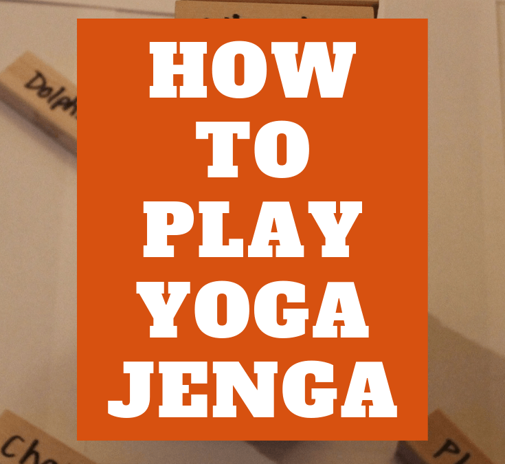Jenga! Jenga! How to Play Yoga Jenga