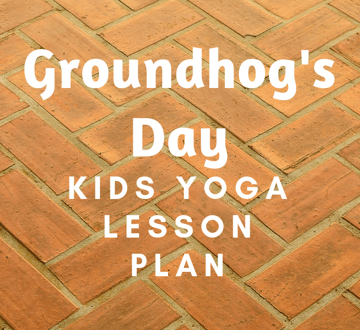 Celebrate Groundhogs Day with these Kids Yoga Games & Poses