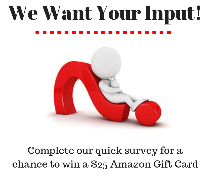 Please Fill Out Our Survey for a Chance to Win a $25 Amazon Gift Card