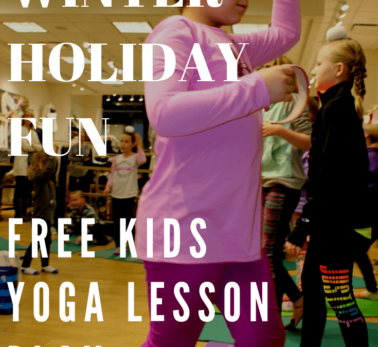 Winter Holiday Kids Yoga Pose Video and Lesson Plan