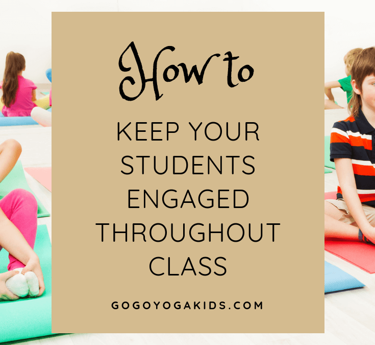 How to Keep Your Kids Yoga Students Engaged Throughout Class